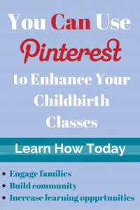 You Can Use Pinterest to Enhance Your Childbirth Classes - Science & Sensibility