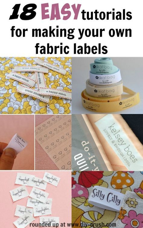 18 Easy tutorials for making your own fabric labels at home. Click through to browse the list!  DIY Crush