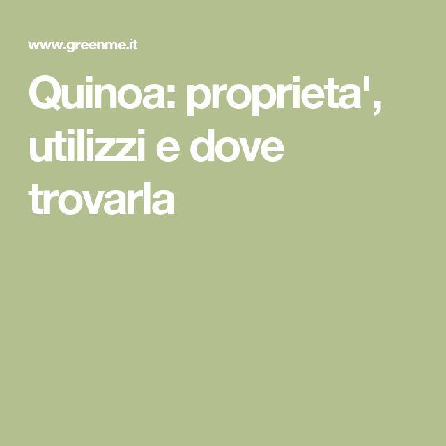 Quinoa: proprieta', utilizzi e dove trovarla