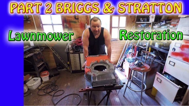Part 2 Champion Briggs And Stratton Lawnmower Restoration