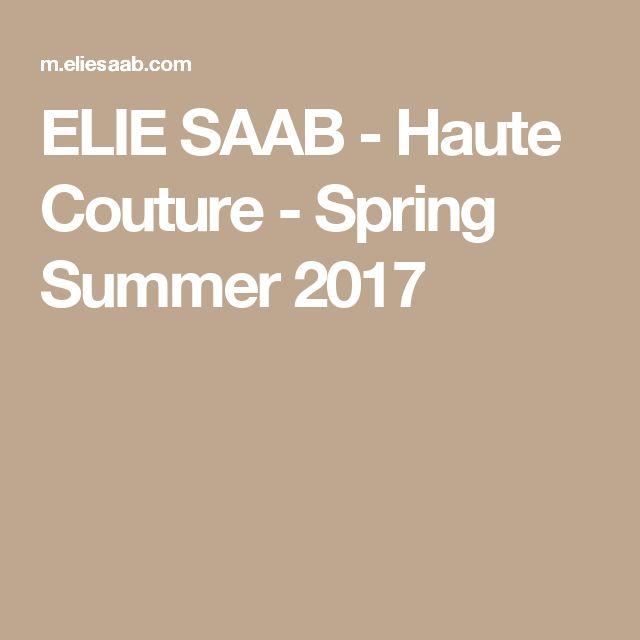 ELIE SAAB - Haute Couture - Spring Summer 2017