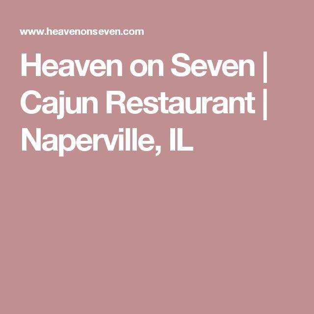 Heaven on Seven | Cajun Restaurant | Naperville, IL