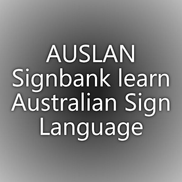 AUSLAN Signbank - learn Australian Sign Language