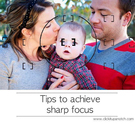 Tips to achieve sharp focus