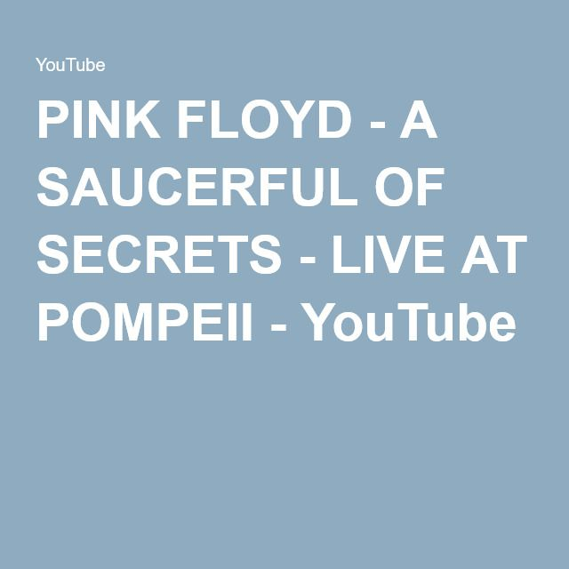 PINK FLOYD - A SAUCERFUL OF SECRETS - LIVE AT POMPEII - YouTube