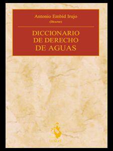 DICCIONARIO DE DERECHO DE AGUAS Embid Irujo, Antonio (dir.) Tiene como objetivo trasmitir al lector interesado de forma clara y suficiente, el sentido de las principales instituciones del Derecho de aguas. Disponible en @ http://roble.unizar.es/record=b1491877~S4*spi