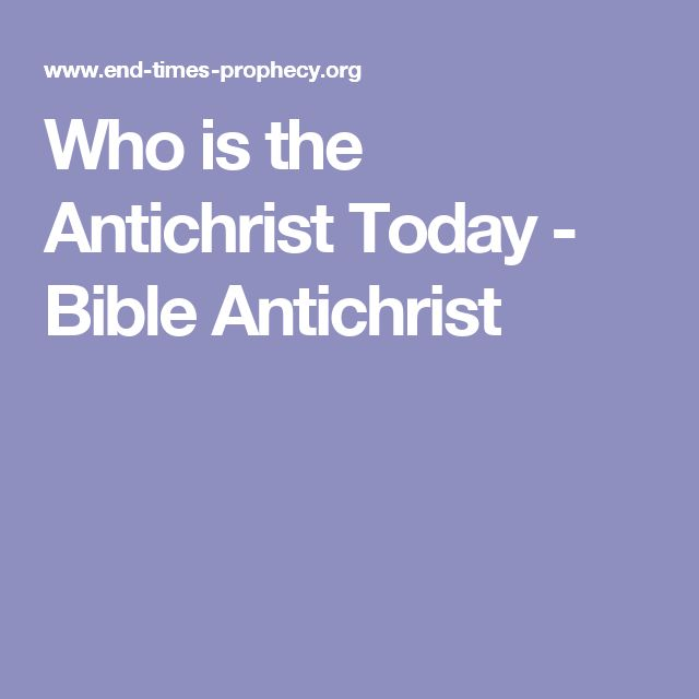 Who is the Antichrist Today - Bible Antichrist