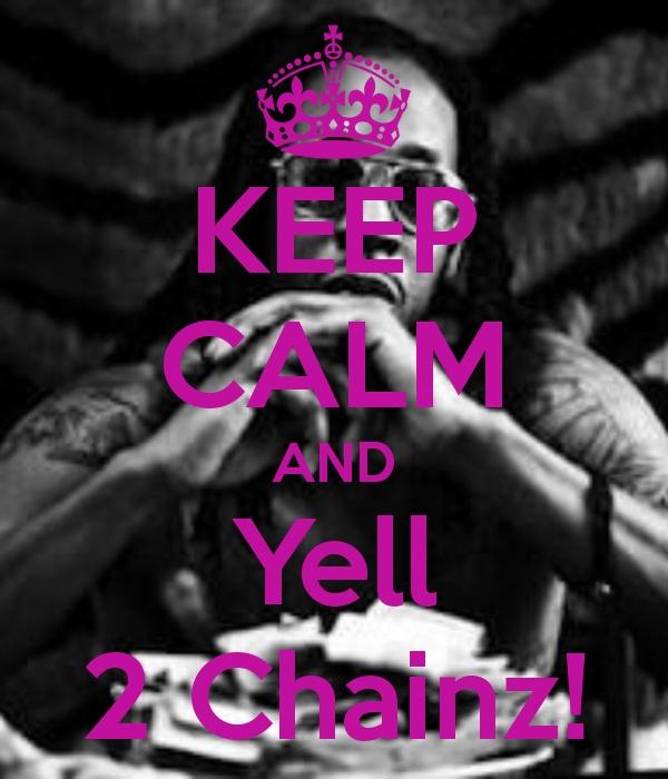 KEEP CALM AND Yell 2 Chainz! New Hip Hop Beats Uploaded EVERY SINGLE DAY http://www.kidDyno.com
