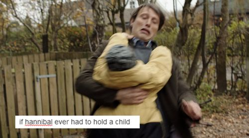 Mads Mikkselsen Hannibal funny picture omg if Hannibal had to hold a child. Nope nope nope