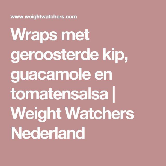 Wraps met geroosterde kip, guacamole en tomatensalsa | Weight Watchers Nederland