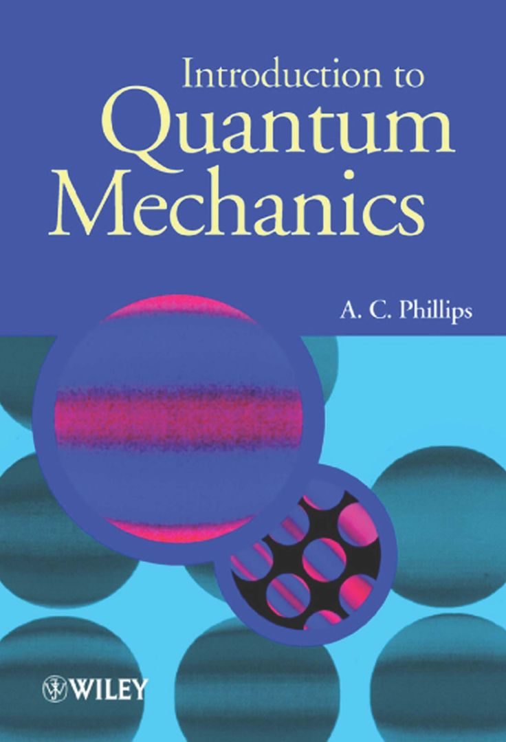 Introduction to Quantum Mechanics Author A.C. Phillips Book     Paying it forward printed by. www.printondemand.co.za Cape Town Printers
