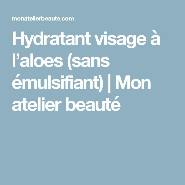Hydratant visage à l'aloes (sans émulsifiant) | Mon atelier beauté
