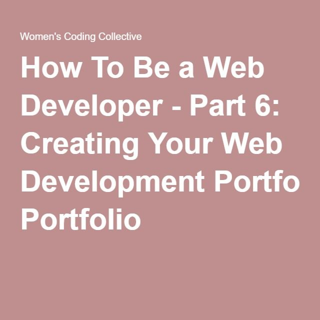 How To Be a Web Developer - Part 6: Creating Your Web Development Portfolio