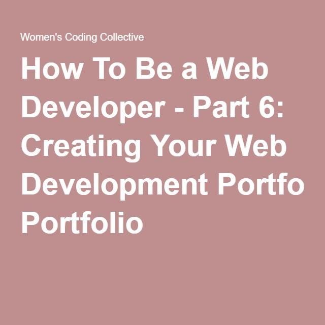 How To Be a Web Developer - Part 6: Creating Your Web Development Portfolio
