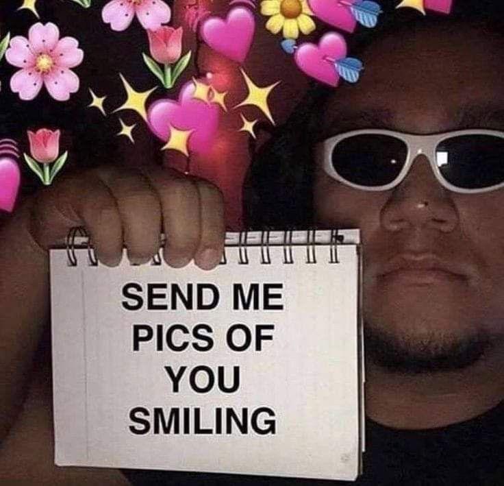Send Me Pics Of U Smiling Meme Cute Love Memes Crush Memes Snapchat Funny
