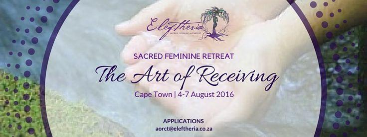 Art of Receiving Retreat : South Africa (Aug) #retreat #lovalution #women #wildwoman #meditation #artjournal #divinefemine