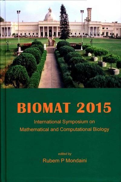 Biomat 2015: Proceedings of the International Symposium on Mathematical and Computational Biology, Roorkee, Uttar...