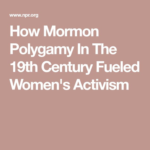 How Mormon Polygamy In The 19th Century Fueled Women's Activism