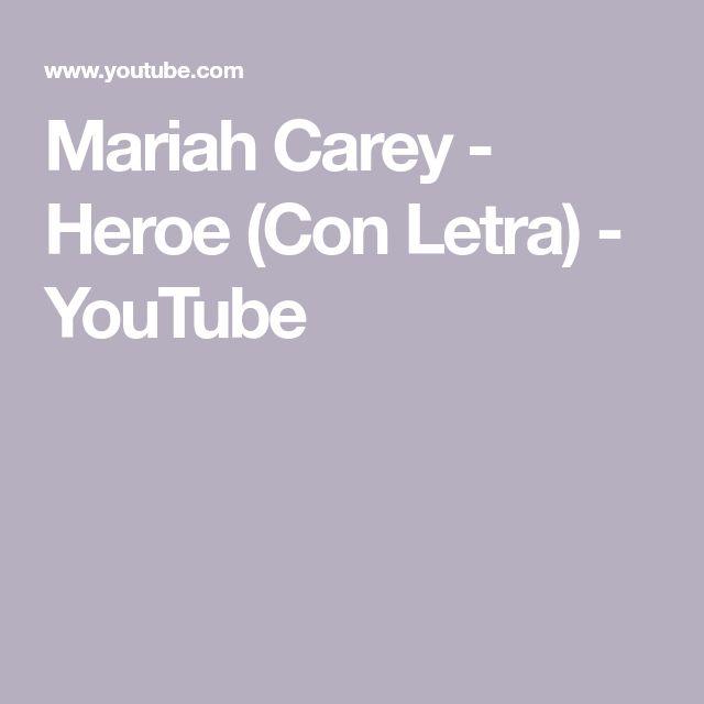 Mariah Carey - Heroe (Con Letra) - YouTube