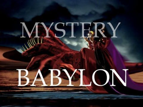 Mystery Babylon - Where the Bible says it is located and the rise of the...