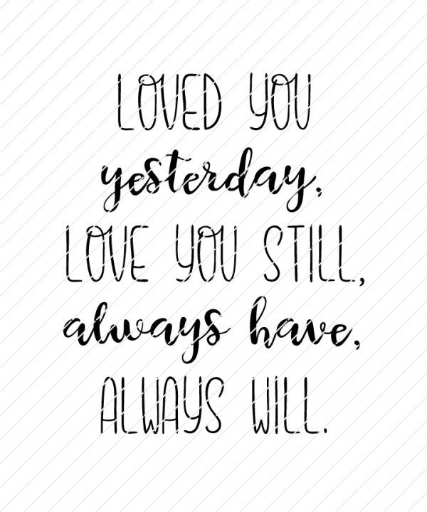Download Loved You Yesterday, Love You Still, Always Have, Always ...