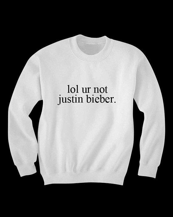 lol ur not justin bieber sweatshirt on Etsy, $35.00