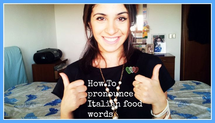 How To Pronounce Italian Food Names Correctly... Hey guys :) I'm Sara, an Italian girl and in today's video I want to teach you how to pronounce Italian food names like an Italian native speaker! So next time you'll go to an Italian restaurant or you'll talk to an Italian friend, you'll say mozzarella, espresso or bruschetta correctly. :p