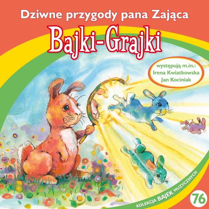 """Bajki-Grajki nr 76 """"Dziwne przygody pana Zająca""""  Ilustracja: Artur Gołębiowski"""