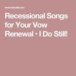 Recessional Songs for Your Vow Renewal • I Do Still!