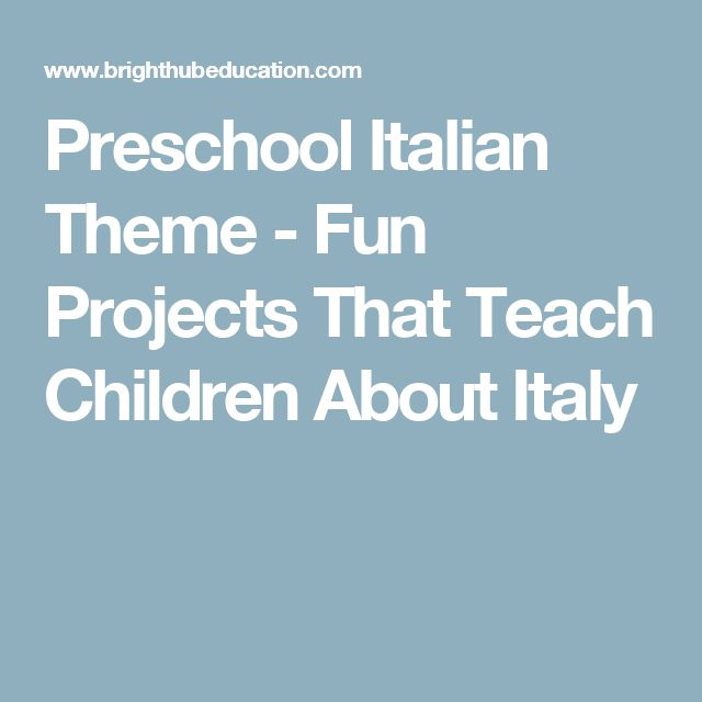 Preschool Italian Theme - Fun Projects That Teach Children About Italy
