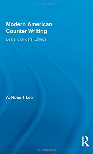 Modern American Counter Writing: Beats, Outriders, Ethnics (Literary Criticism and Cultural Theory)