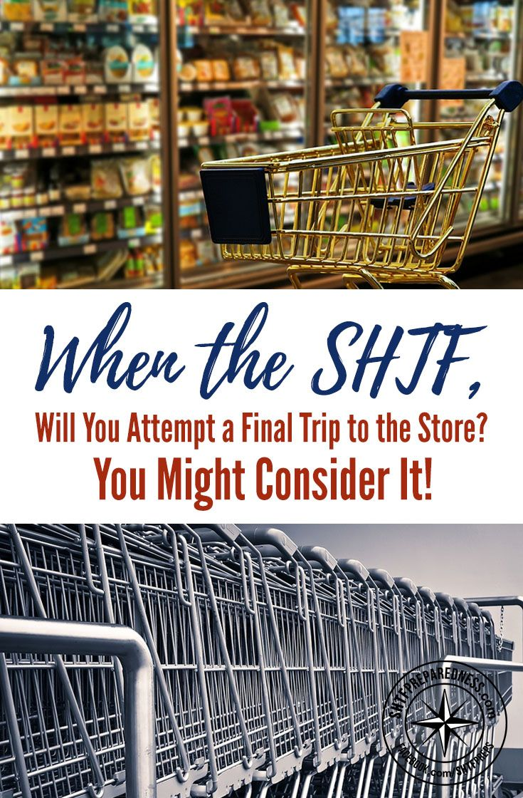 When the SHTF, Will You Attempt a Final Trip to the Store — When preppers consider SHTF scenarios, we tend to imagine that it will happen really fast. The reality though might be way different.