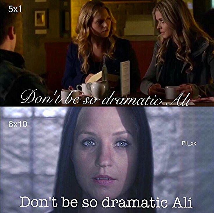 Don't be so dramatic Ali pretty little liars Charlotte Dilaurentis/CeCe Drake and Alison Dilaurentis