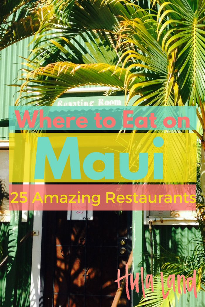 Where to eat on Maui: the 25 best restaurants in Maui.