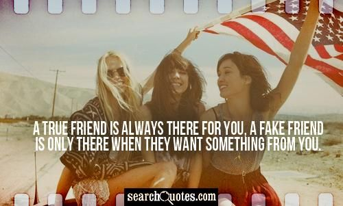 fake friends quotes | true friends are always there for you fake friends only appear when ...