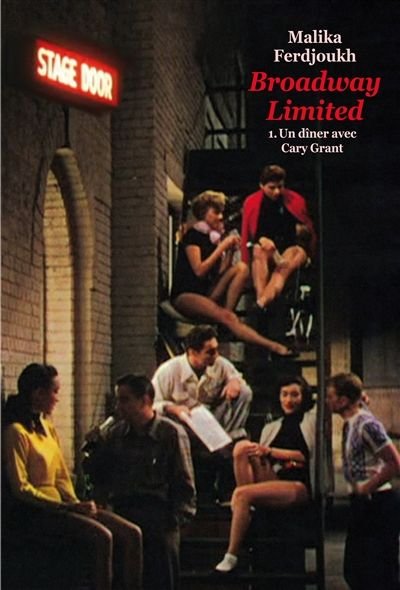 Broadway limited, tome 1 : Un dîner avec Cary Grant / Malika Ferdjoukh. - Ecole des Loisirs (Medium), 2015