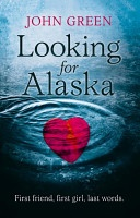 Looking for Alaska - a fantastic, prize-winning young adult novel about love and loss, first and lasts, and looking for answers. Written by John Green.