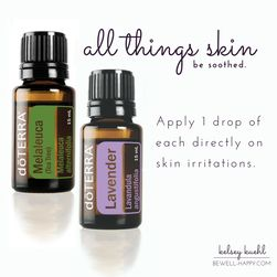 Lavender and Melaleuca essential oils for bruises, blisters, burns (including sunburn), rashes, bug bites and stings, cuts and anything skin related. dōTERRA essential oil