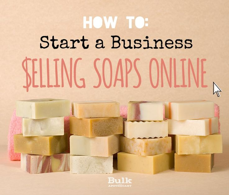 Start a Business Selling Soaps Online is a great way to get idea of how to start a soap making business and be successful.