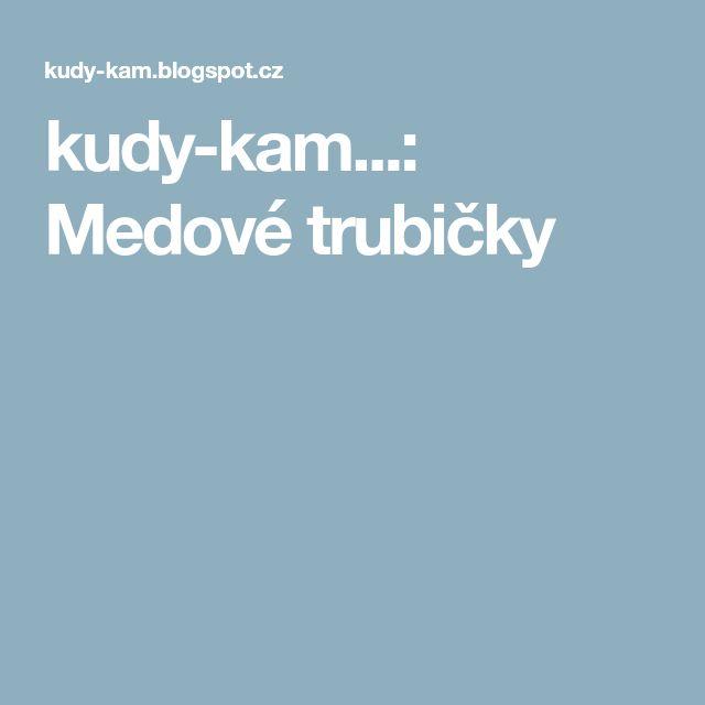 kudy-kam...: Medové trubičky