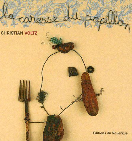 La caresse du papillon de Christian Voltz