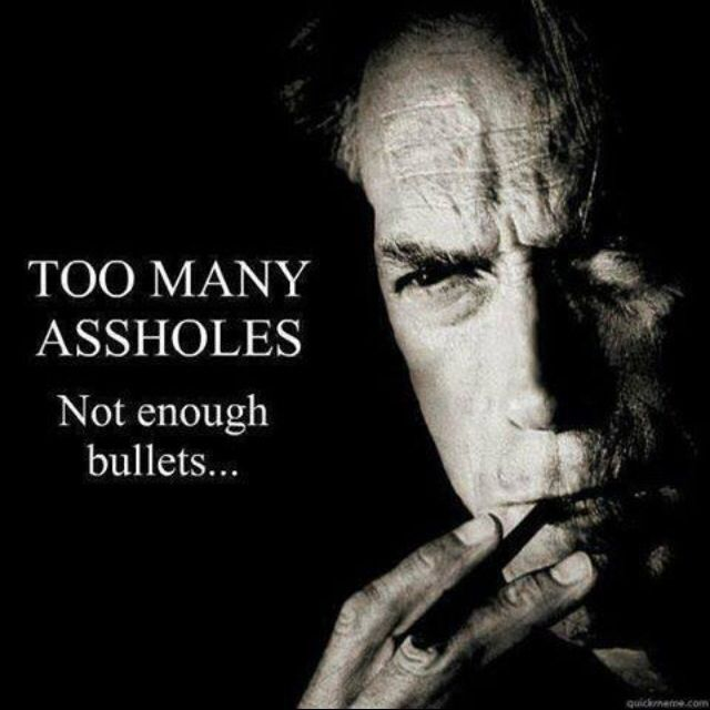 Clint Eastwood.  Couldn't agree more Clint