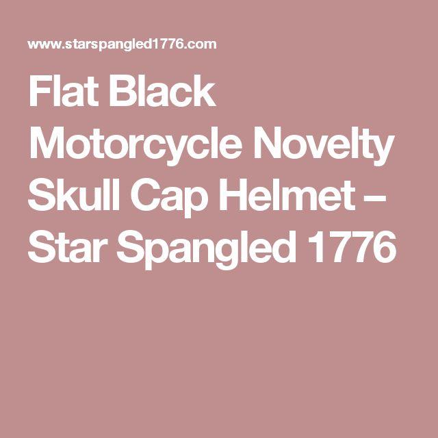 Flat Black Motorcycle Novelty Skull Cap Helmet – Star Spangled 1776