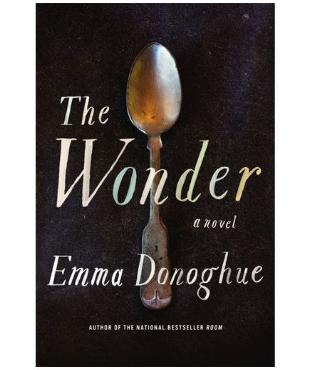 The Wonder, by Emma Donoghue
