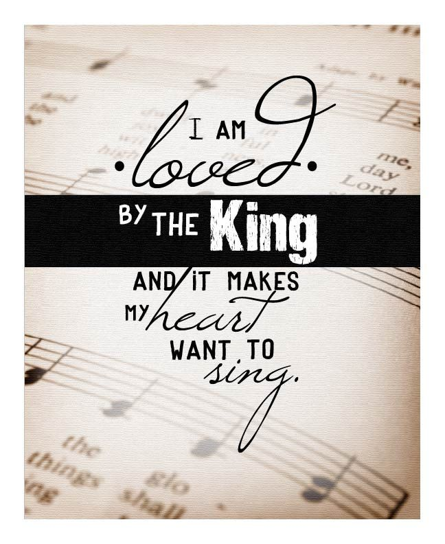 I AM loved by the King......