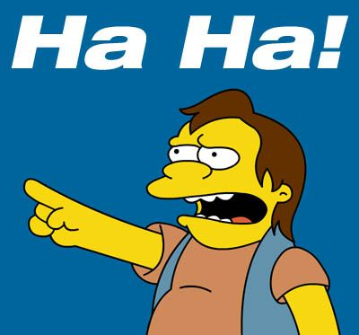 Nelson Muntz fav quote.