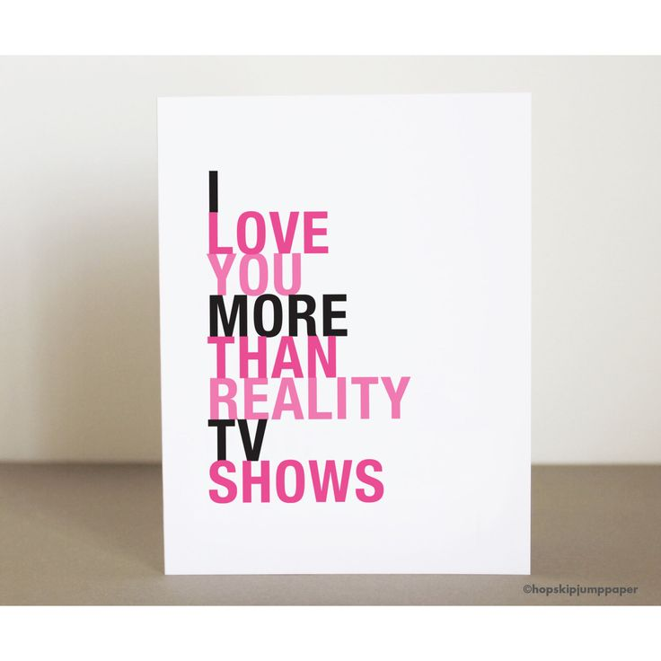 I Love You More Than Reality TV Shows greeting card