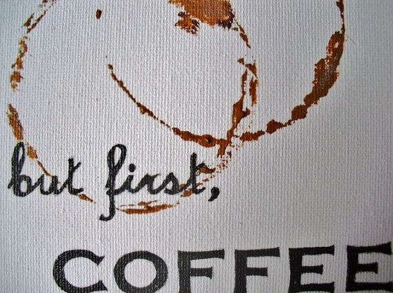 But first coffee quote coffee stains art acrylic on by JenTaArt