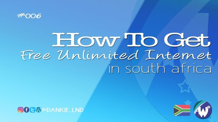 How To Get Free Unlimited Internet In South Africa 2017
