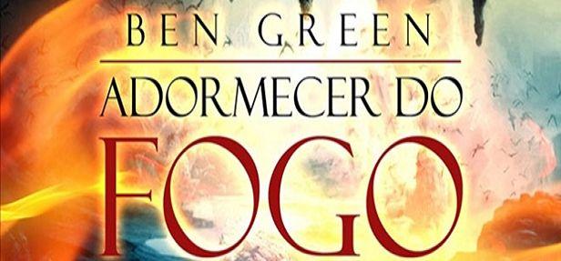 O livro Adormecer do Fogo, escrito pelo carioca Ben Green, é um dos maiores sucessos do mundo nerd nacional. Se você não o conhece, precisa ler agora mesmo.